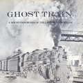 Ghost Train: A Sound Panorama of the Last Days of Steam