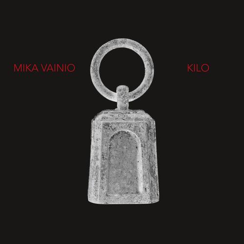 Mika Vainio - Kilo