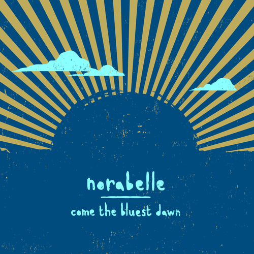 Norabelle - Come The Bluest Dawn