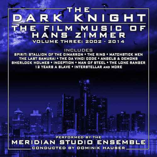 The Meridian Studio Orchestra - The Dark Knight: The Film Music of Hans Zimmer Vol. 3 - 2002-2014