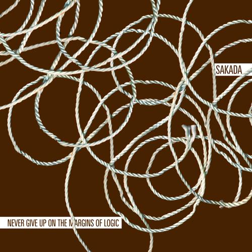 Sakada - Never Give Up On The Margins Of Logic