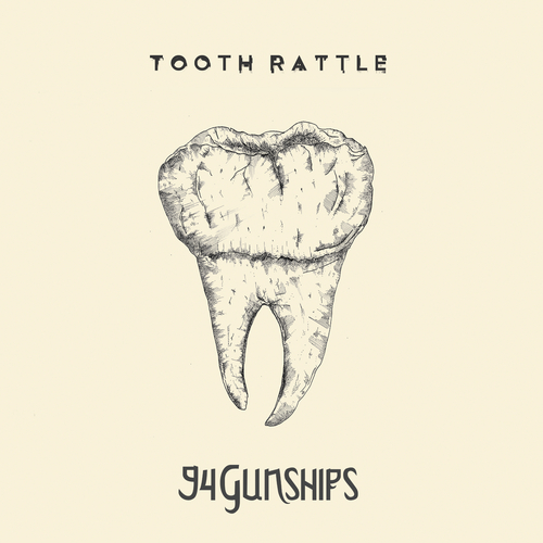 94 Gunships - Tooth Rattle