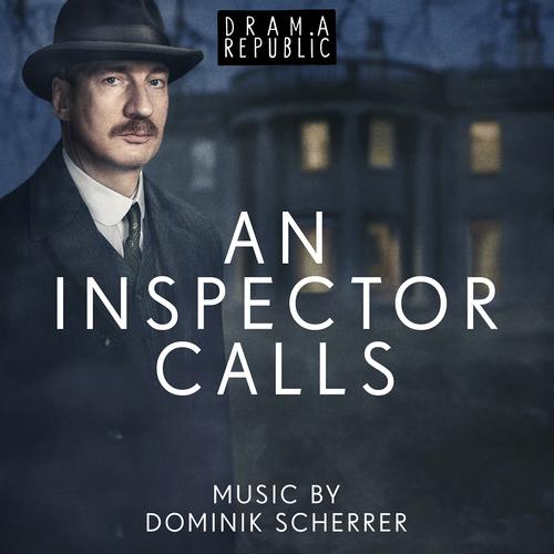 Dominik Scherrer - An Inspector Calls (Original Television Soundtrack)