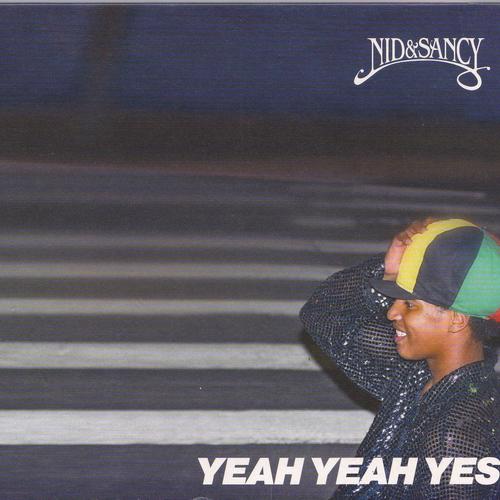 Nid & Sancy - NID & SANCY - YEAH YEAH YES