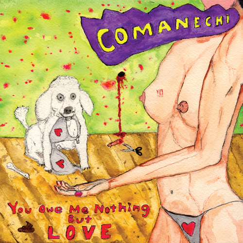 Comanechi - You Owe Me Nothing But Love