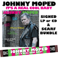 It's a Real Cool Baby - SIGNED COPY + EXCLUSIVE Johnny Moped SCARF