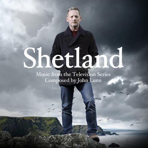 John Lunn - Shetland (Original Television Soundtrack)