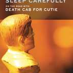 Drive Well, Sleep Carefully: On The Road With Death Cab For Cutie.