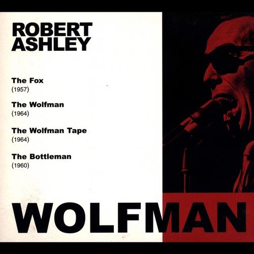 Robert Ashley - The Wolfman
