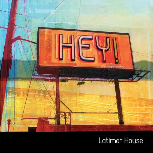 Latimer House - Hey!