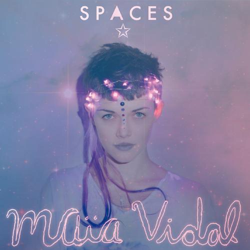 Maia Vidal - Spaces