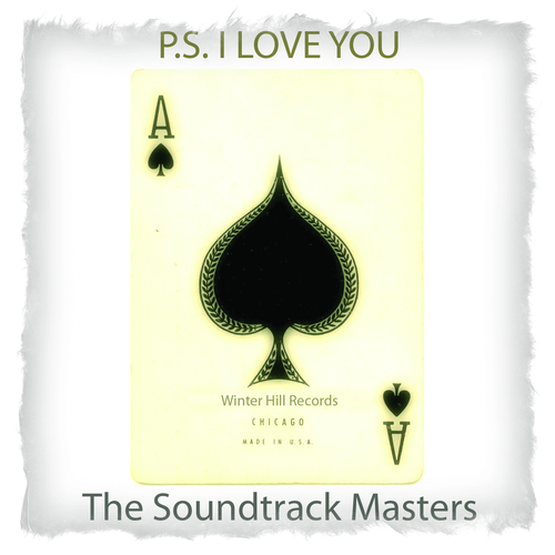 The Soundtrack Masters - P.S. I Love You - Ultimate Romantic Music Collection (Romantic Piano Melodies and Relaxing Atmospheres)