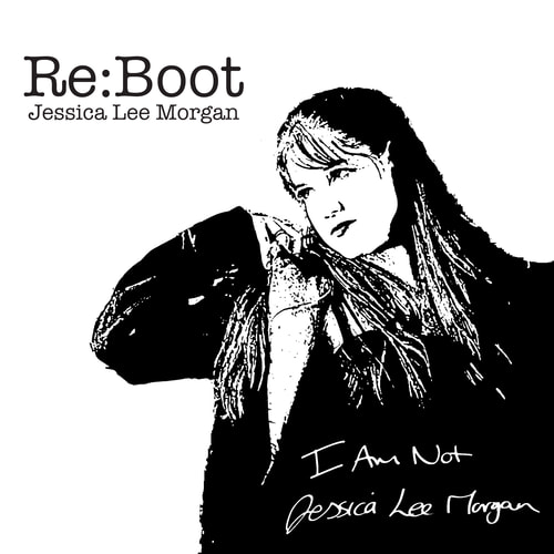Jessica Lee Morgan - Re:Boot