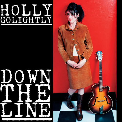 Holly Golightly - Down The Line