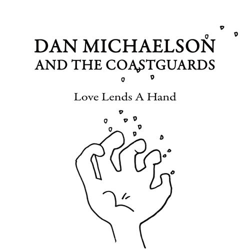 Dan Michaelson and The Coastguards - Love Lends a Hand