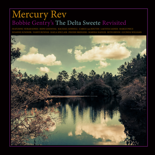 Mercury Rev - Bobbie Gentry's Delta Sweete Revisited