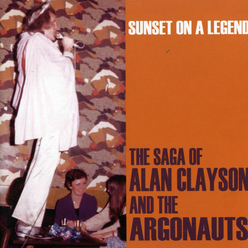 Alan Clayson And The Argonauts - Sunset On A legend