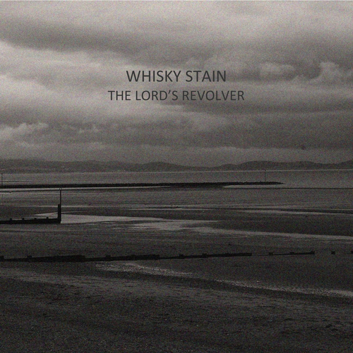 Whisky Stain - The Lord's Revolver