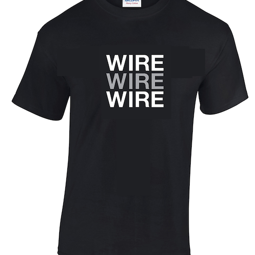 Wire Wire Wire T-shirt