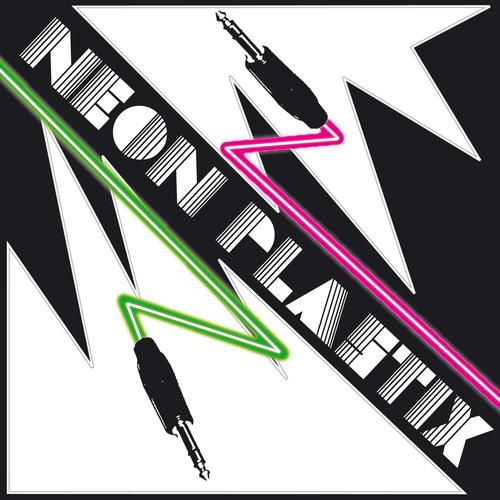 Neon Plastix - Prick Tease / Neon Invasion