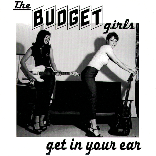 Budget Girls - Get In Your Ear E.P.