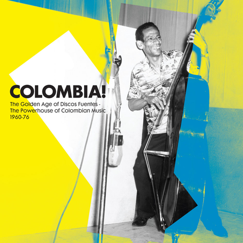 Various Artists - Colombia! The Golden Age of Discos Fuentes. The Powerhouse of Colombian Music 1960-76