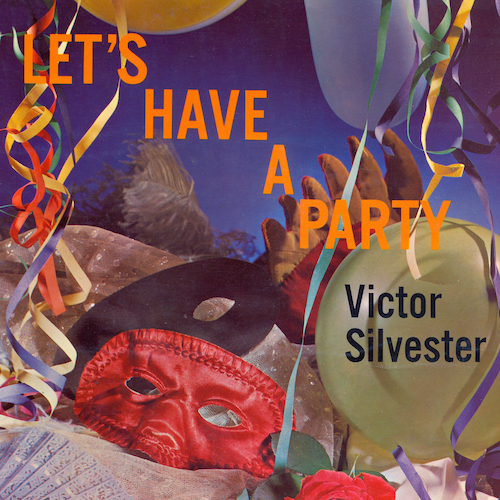 Victor Silvester - Let's Have a Party