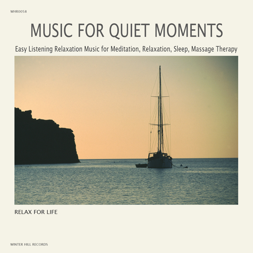 Relax for Life - Music for Quiet Moments - Easy Listening Relaxation Music for Meditation,Relaxation,Sleep,Massage Therapy