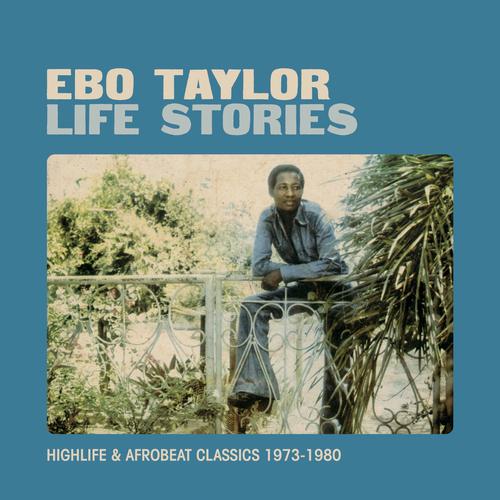 Ebo Taylor - Life Stories