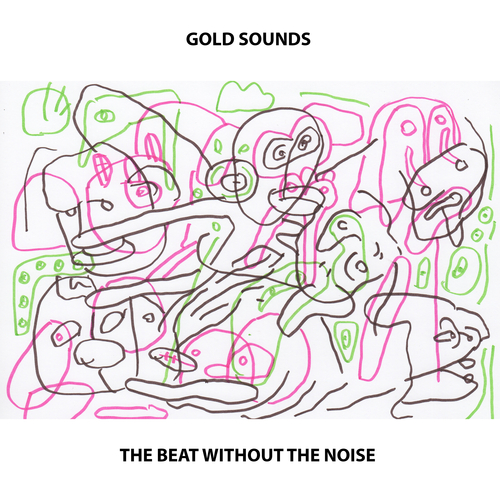 Gold Sounds - The Beat Without The Noise