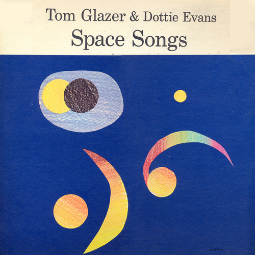 Tom Glazer & Dottie Evans - Space Songs (A Singing Science Album)
