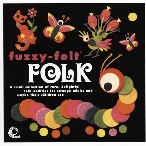 Various Artists - Fuzzy Felt Folk