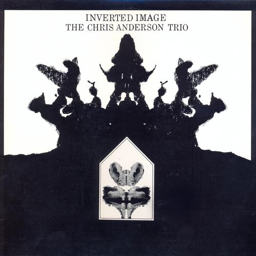Chris Anderson Trio - Inverted Image