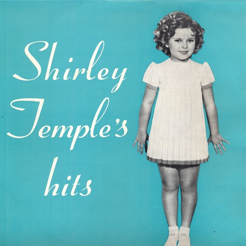 Shirley Temple - Shirley Temple's Hits (Remastered)