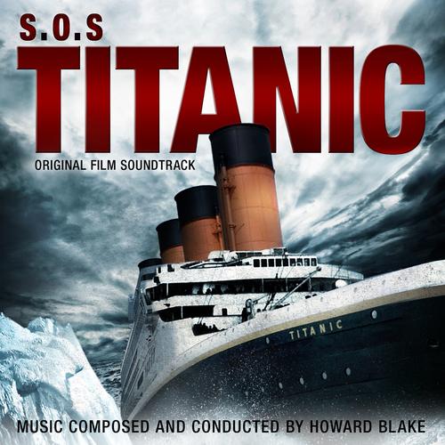 Howard Blake - S.O.S. Titanic