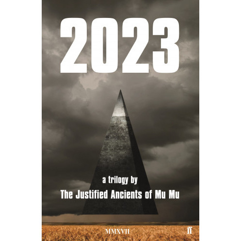 2023: a trilogy by The Justified Ancients of Mu Mu