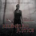 Relentless Justice (Original Soundtrack Recordings)