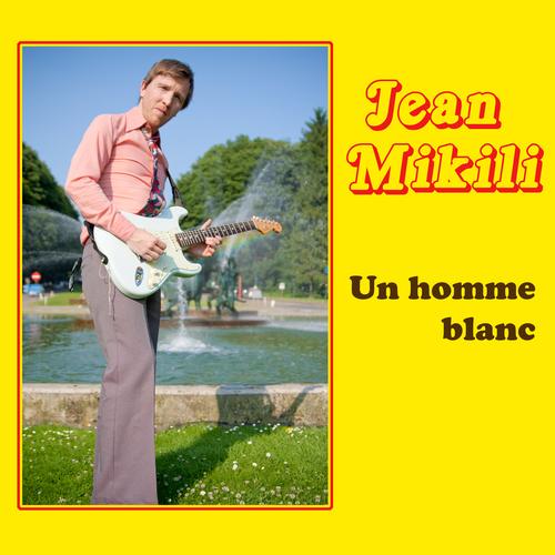 Jean Mikili - Un Homme Blanc