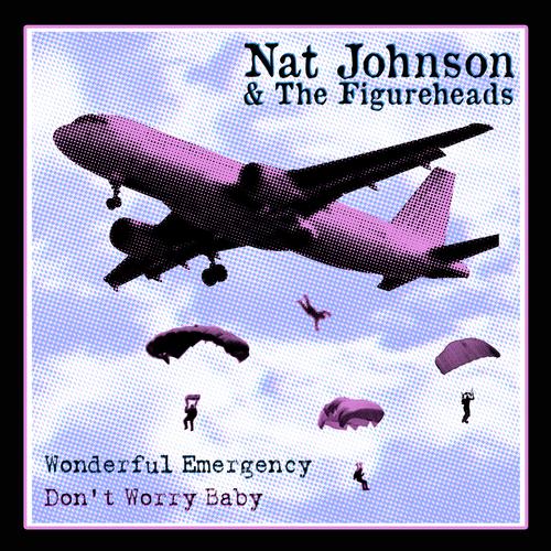 Nat Johnson And The Figureheads - Wonderful Emergency