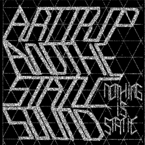 Art Trip and the Static Sound - Nothing Is Static