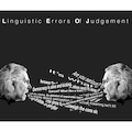 Linguistic Errors of Judgement