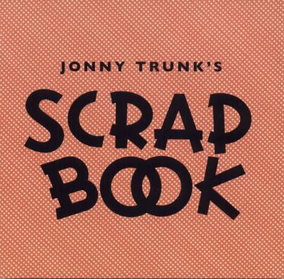 Jonny Trunk - Scrap Book