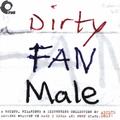 Dirty Fan Male