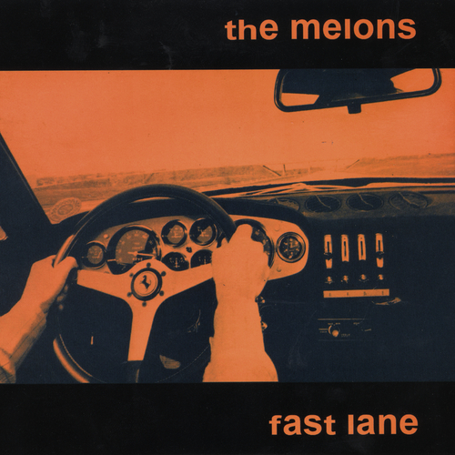 The Melons - Fast Lane