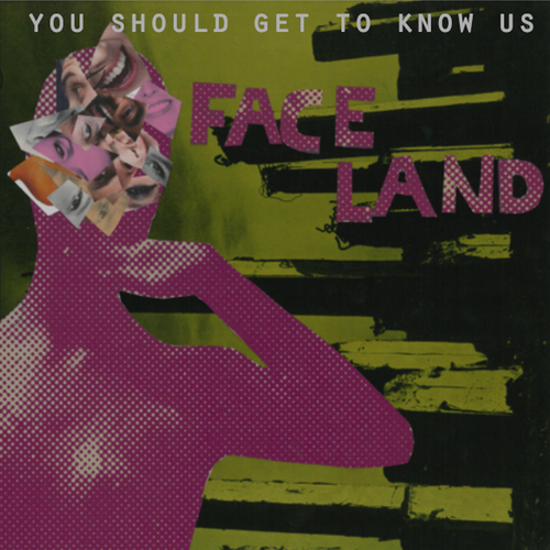 You Should Get To Know Us - Faceland