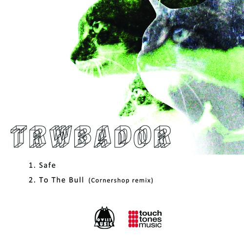 Trwbador - Safe