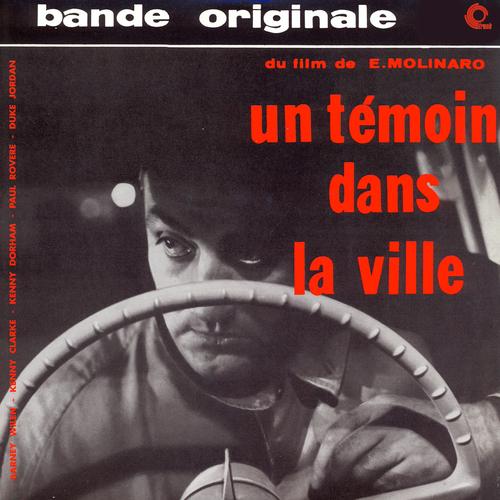Barney Wilen, Kenny Clarke, Kenny Dorham, Paul Rovere, Duke Jordan - Un Témoin Dans La Ville (Original Motion Picture Soundtrack)