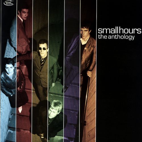 SMALL HOURS, THE - The Anthology