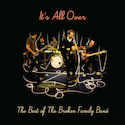 It's All Over - The Best of The Broken Family Band