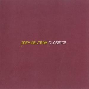 Joey Beltram - Classics